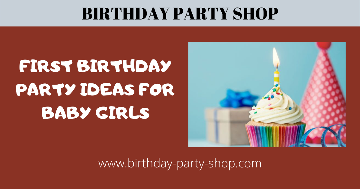 First Birthday Party Ideas For Baby Girls